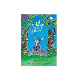 A Midsummer Night's Dream (A Shakespeare Story) by Andrew Matthews