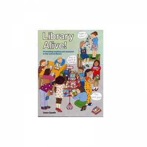 Library Alive: Promoting Reading and Research in the School Library (Teacher's Books) by Gwen Gawith
