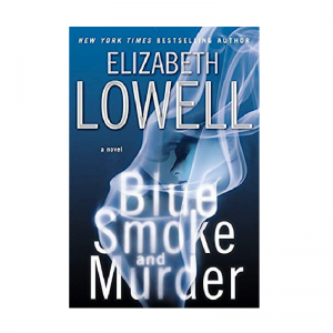 Blue Smoke And Murder by Elizabeth Lowell
