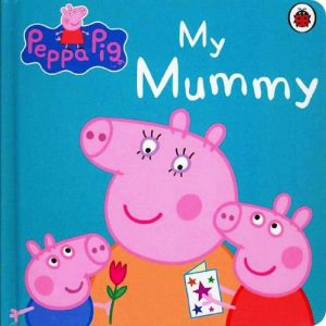 My Mummy by Peppa Pig