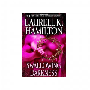 Swallowing Darkness by Laurell K. Hamilton