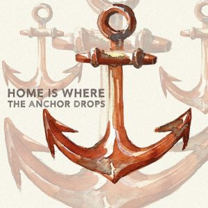 Home Is Where The Anchor Drops Decoupage Napkin