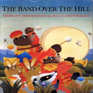 The Band over the Hill by Shirley Isherwood