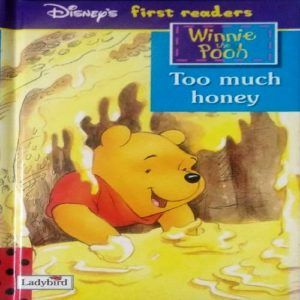 Too Much Honey (Winnie the Pooh First Readers S.) by Walt Disney Productions