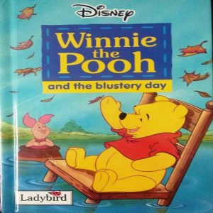 Winnie the Pooh and the Blustery Day by A. A. Milne