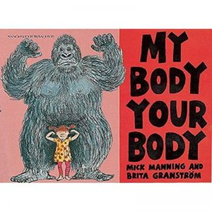 My Body Your Body A book about human and animal bodies by Mick Manning