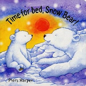 Time for Bed, Snow Bear by Piers Harper