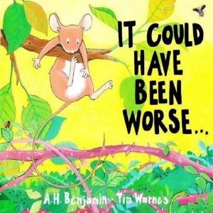 It Could Have Been Worse by A H benjamin