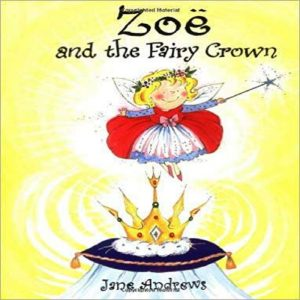 Zoe and the Fairy Crown by Jane Andrews