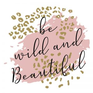 Be Wild And Beautiful Decoupage Napkin