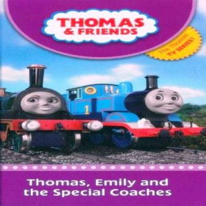Thomas, Emily and the Special Coaches by  Thomas The Tank Engine