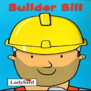 Little Workmates: Builder Bill (Little Workmates S.) by Mandy Ross