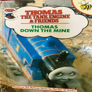 Thomas Down the Mine (Thomas the Tank Engine & Friends) by  Rev. Wilbert Vere Awdry