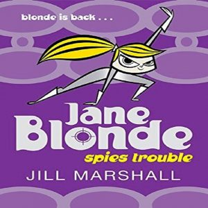 Spies Trouble (Jane Blonde) by Jill Marshall