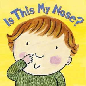 Is This My Nose? (Board Book)