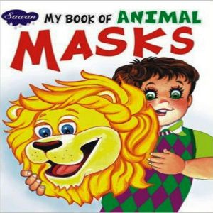 My Book Of Animal Masks by Manoj Pub. Ed. Board