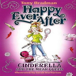 Cinderella and The Mean Queen (Happy Ever After) by Tony Bradman