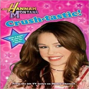 "Hannah Montana"" Crush By Disney Novels"