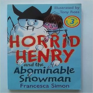 Horrid Henry and the Abominable Snowman By Simon