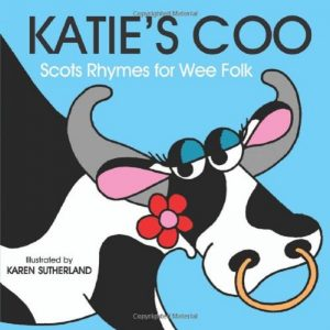 Katie's Coo: Scots Rhymes for Wee Folk By James Robertson