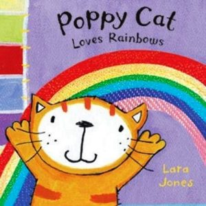 Poppy Cat Loves Rainbows by Lara Jones