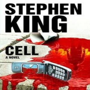 Cell A Novel by Stephen King