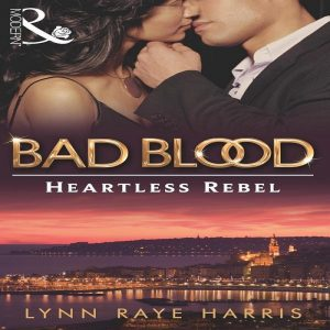 The Heartless Rebel by Lynn Raye Harris